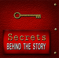 SECRETS BEHIND THE STORY